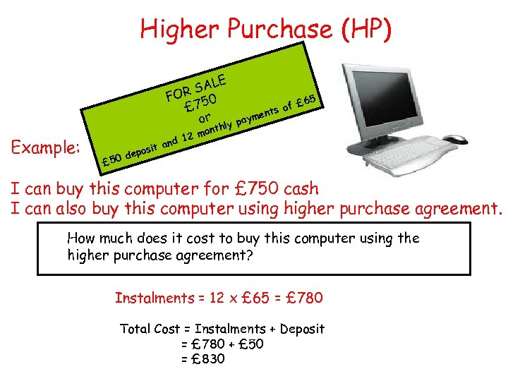 Higher Purchase (HP) E L R SA FO 50 £ 7 or Example: 65