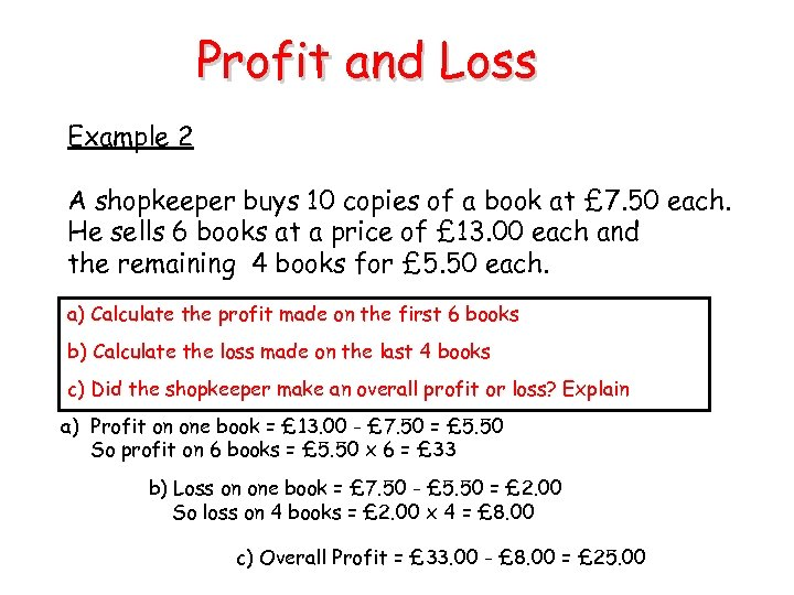 Profit and Loss Example 2 A shopkeeper buys 10 copies of a book at