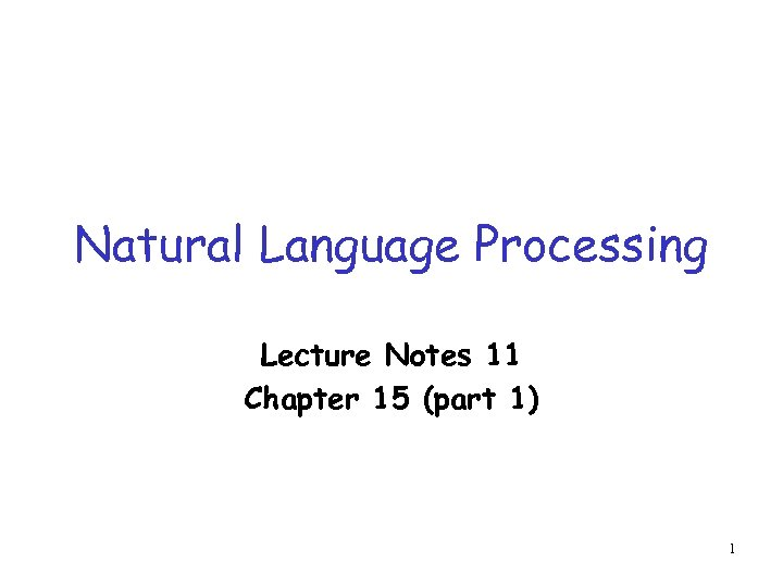 Natural Language Processing Lecture Notes 11 Chapter 15 (part 1) 1