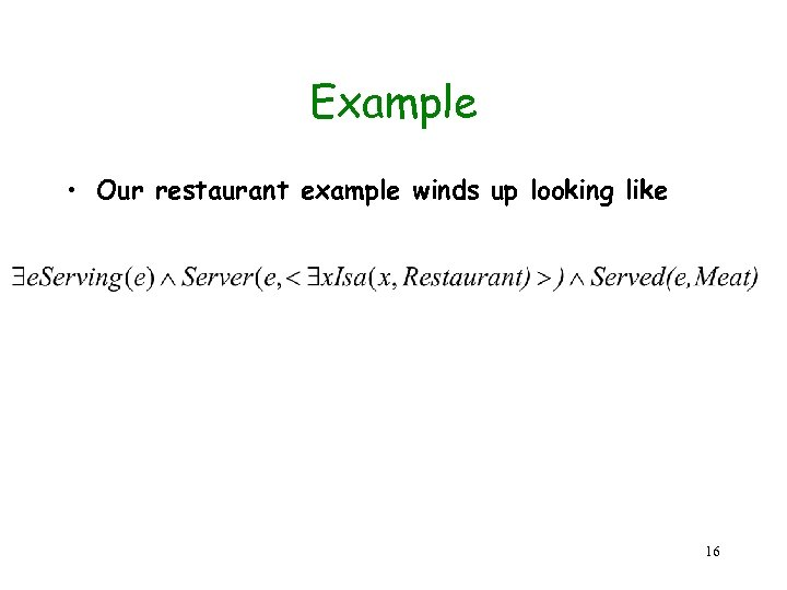 Example • Our restaurant example winds up looking like 16