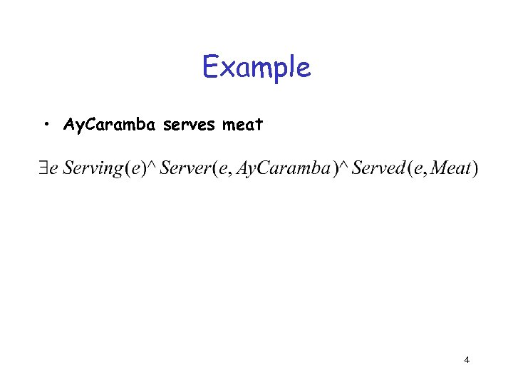 Example • Ay. Caramba serves meat 4