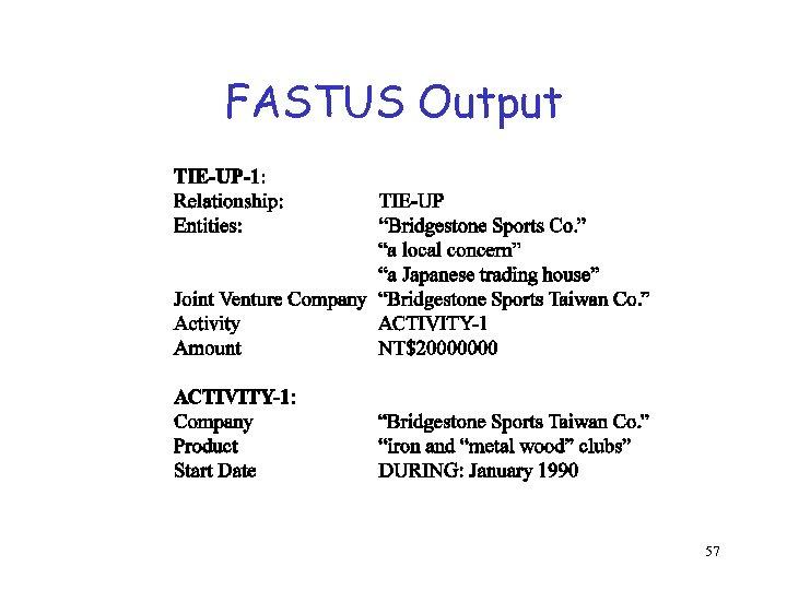 FASTUS Output 57