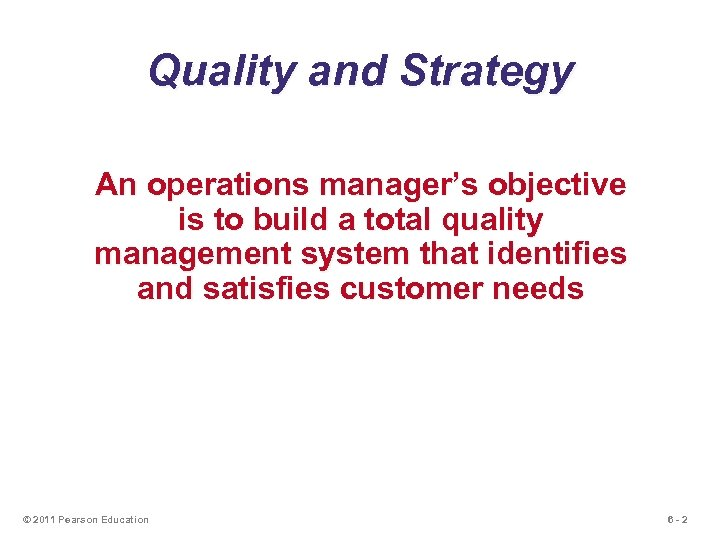 Quality and Strategy An operations manager's objective is to build a total quality management