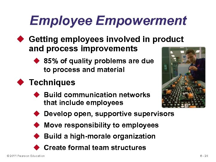 Employee Empowerment u Getting employees involved in product and process improvements u 85% of