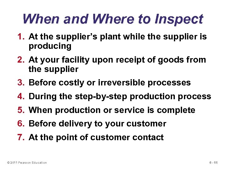 When and Where to Inspect 1. At the supplier's plant while the supplier is