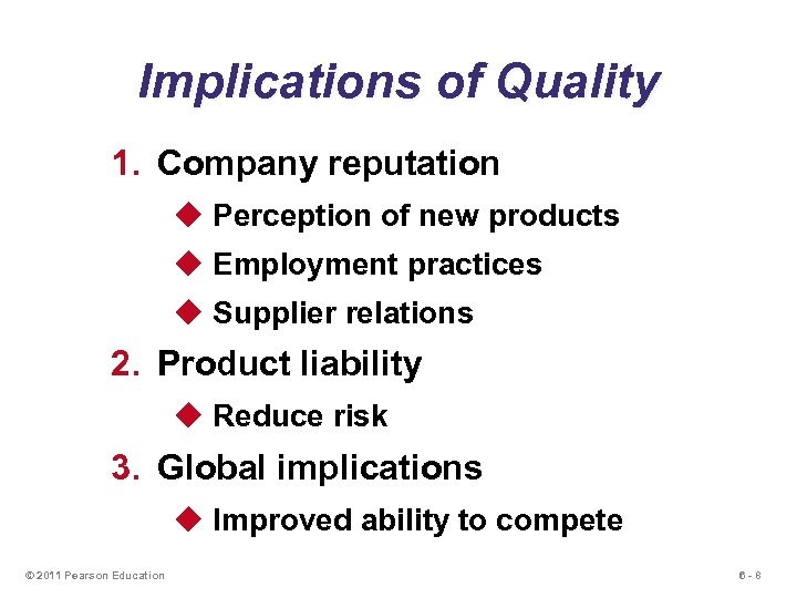 Implications of Quality 1. Company reputation u Perception of new products u Employment practices