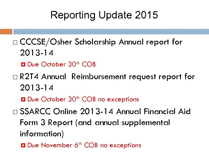 Reporting Update 2015 CCCSE/Osher Scholarship Annual report for 2013 -14 Due R 2 T