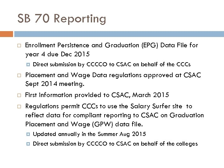 SB 70 Reporting Enrollment Persistence and Graduation (EPG) Data File for year 4 due