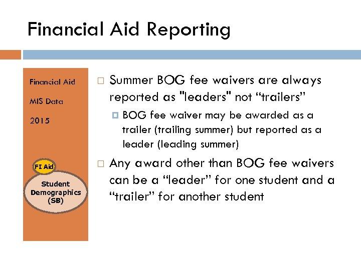 Financial Aid Reporting Financial Aid MIS Data 2015 FI Aid Student Demographics (SB) Summer
