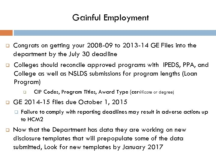 Gainful Employment q q Congrats on getting your 2008 -09 to 2013 -14 GE