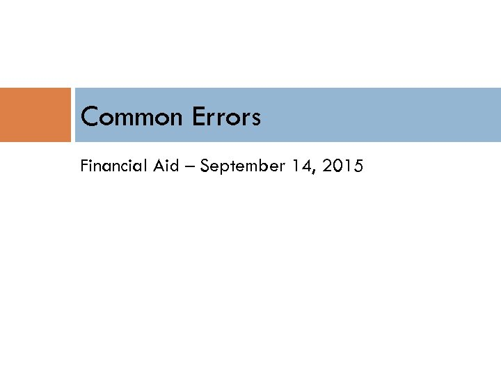 Common Errors Financial Aid – September 14, 2015