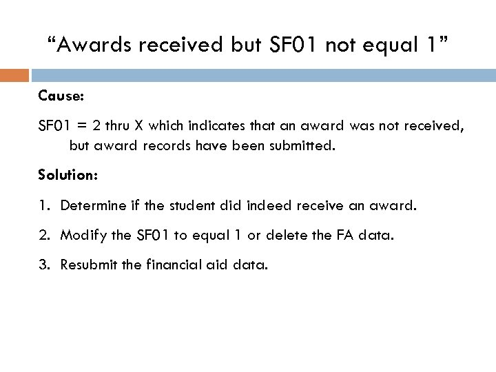 """""""Awards received but SF 01 not equal 1"""" Cause: SF 01 = 2 thru"""