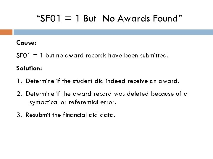 """""""SF 01 = 1 But No Awards Found"""" Cause: SF 01 = 1 but"""