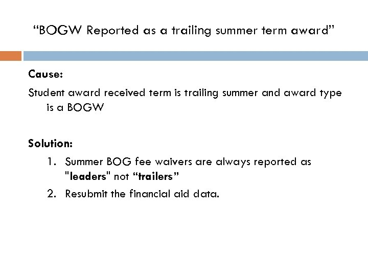 """""""BOGW Reported as a trailing summer term award"""" Cause: Student award received term is"""