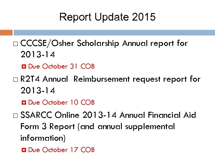 Report Update 2015 CCCSE/Osher Scholarship Annual report for 2013 -14 Due R 2 T