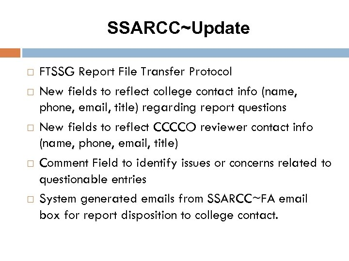 SSARCC~Update FTSSG Report File Transfer Protocol New fields to reflect college contact info (name,