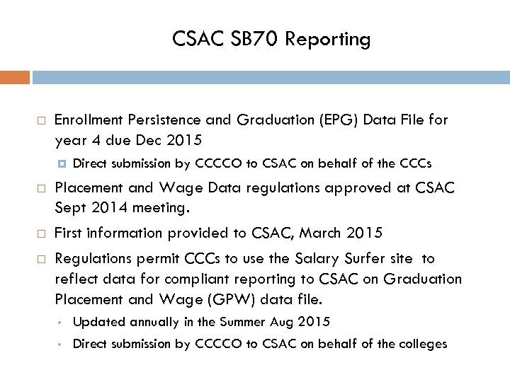 CSAC SB 70 Reporting Enrollment Persistence and Graduation (EPG) Data File for year 4
