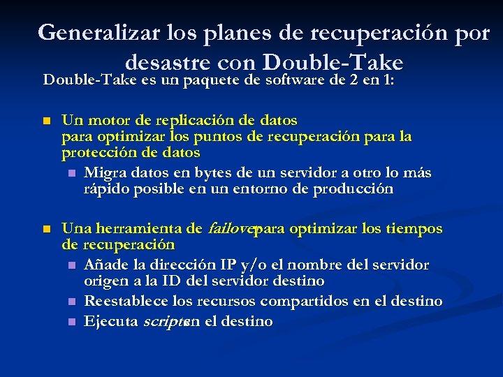 Generalizar los planes de recuperación por desastre con Double-Take es un paquete de software