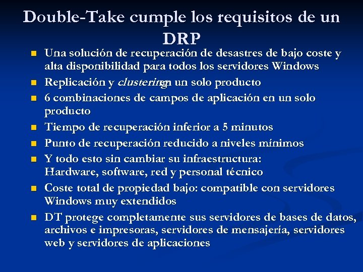 Double-Take cumple los requisitos de un DRP n n n n Una solución de