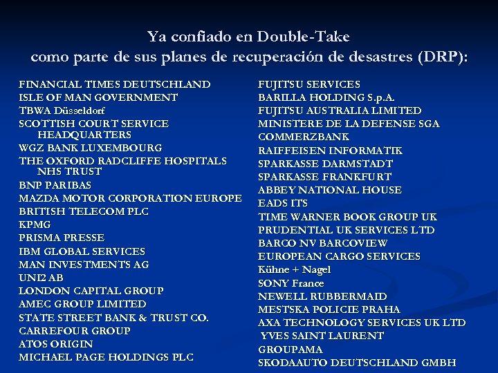 Ya confiado en Double-Take como parte de sus planes de recuperación de desastres (DRP):