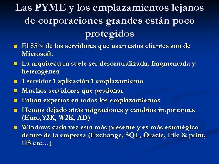 Las PYME y los emplazamientos lejanos de corporaciones grandes están poco protegidos n n