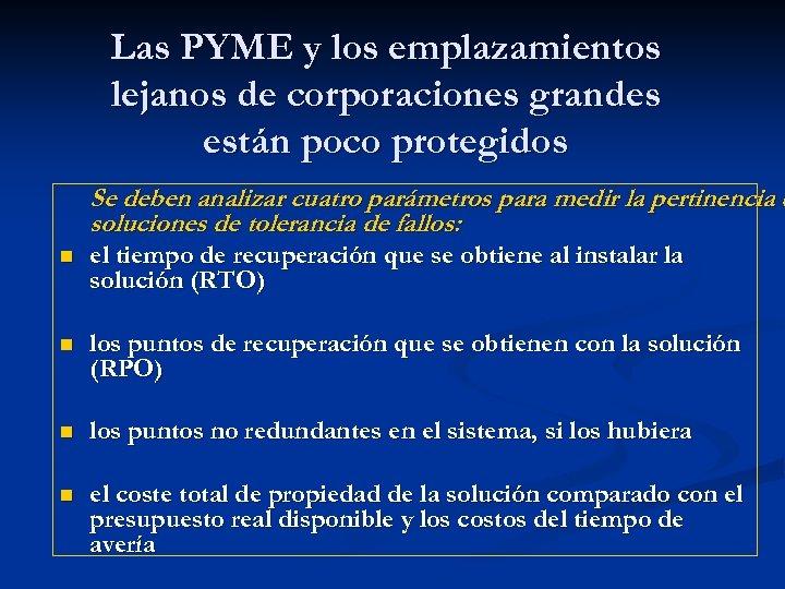 Las PYME y los emplazamientos lejanos de corporaciones grandes están poco protegidos Se deben