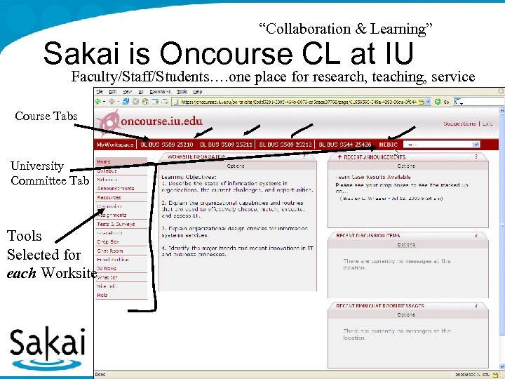 """""""Collaboration & Learning"""" Sakai is Oncourse CL at IU Faculty/Staff/Students…. one place for research,"""