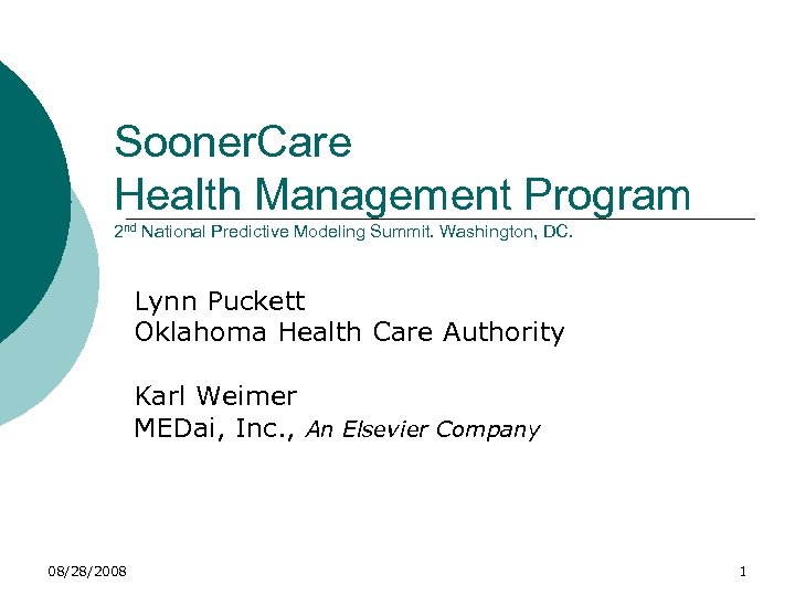 Sooner. Care Health Management Program 2 nd National Predictive Modeling Summit. Washington, DC. Lynn