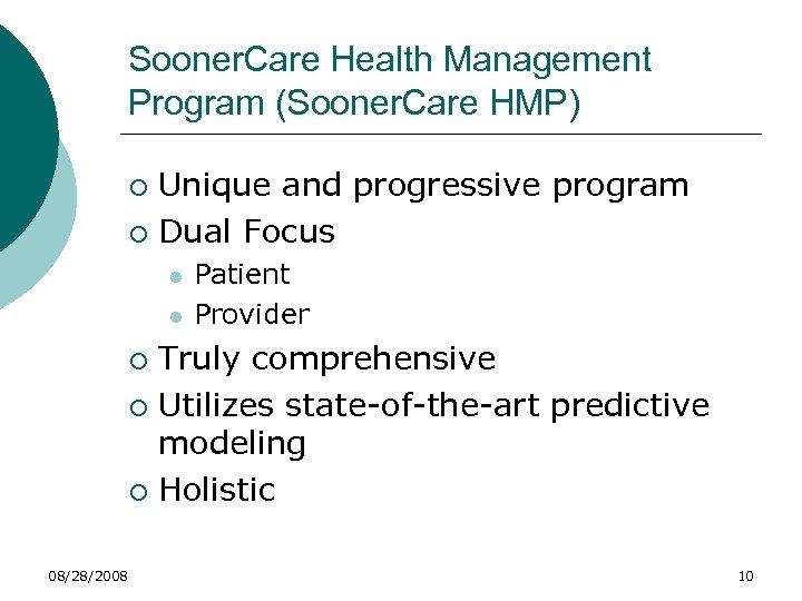 Sooner. Care Health Management Program (Sooner. Care HMP) Unique and progressive program ¡ Dual