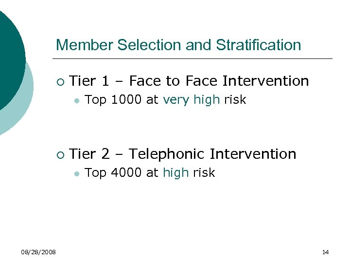 Member Selection and Stratification ¡ Tier 1 – Face to Face Intervention l ¡