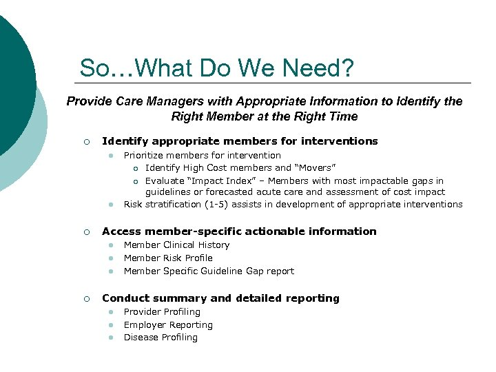 So…What Do We Need? Provide Care Managers with Appropriate Information to Identify the Right