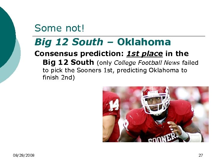 Some not! Big 12 South – Oklahoma Consensus prediction: 1 st place in the