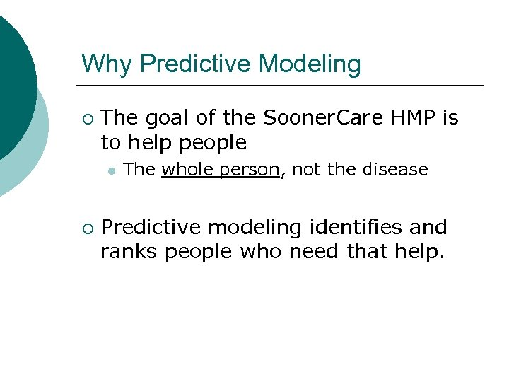 Why Predictive Modeling ¡ The goal of the Sooner. Care HMP is to help