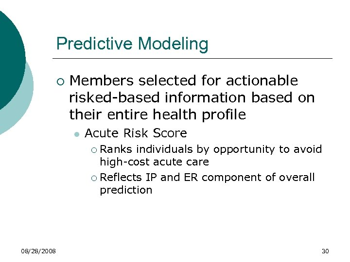 Predictive Modeling ¡ Members selected for actionable risked-based information based on their entire health