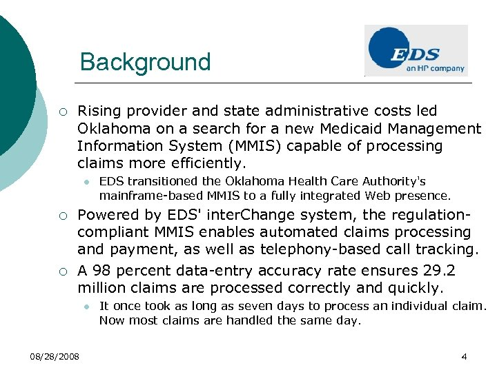 Background ¡ Rising provider and state administrative costs led Oklahoma on a search for