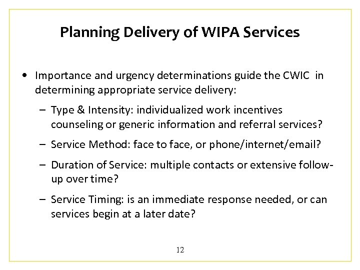 Planning Delivery of WIPA Services • Importance and urgency determinations guide the CWIC in
