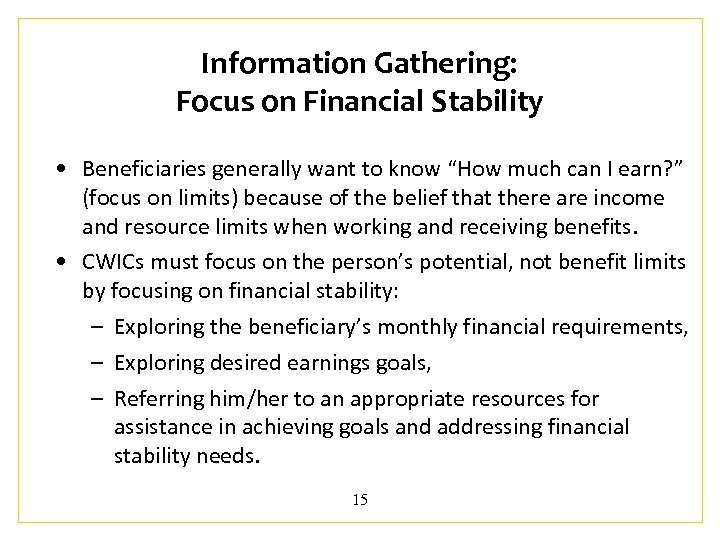 """Information Gathering: Focus on Financial Stability • Beneficiaries generally want to know """"How much"""