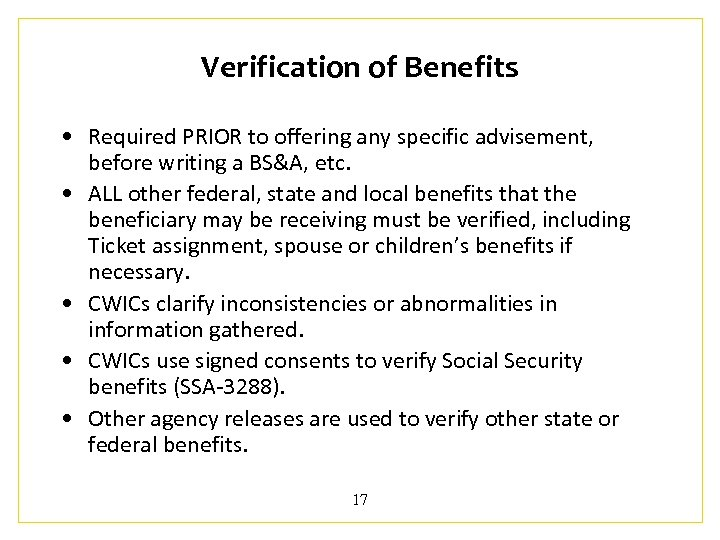 Verification of Benefits • Required PRIOR to offering any specific advisement, before writing a