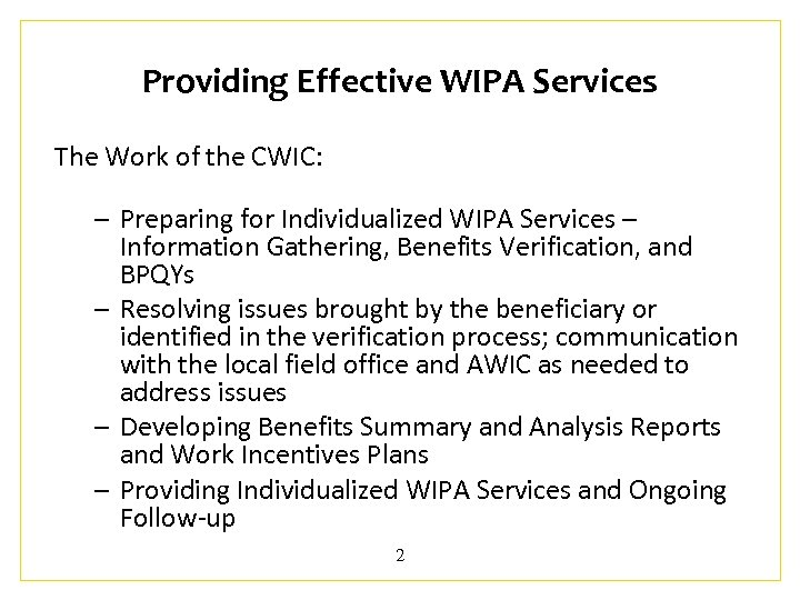 Providing Effective WIPA Services The Work of the CWIC: – Preparing for Individualized WIPA