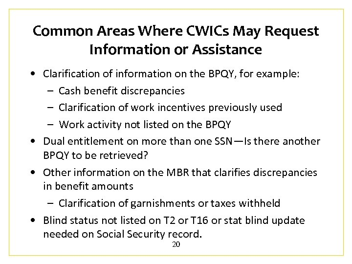 Common Areas Where CWICs May Request Information or Assistance • Clarification of information on