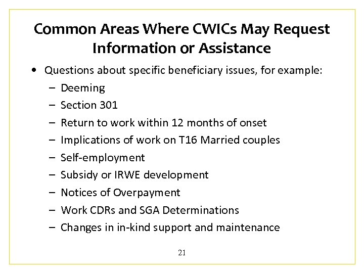 Common Areas Where CWICs May Request Information or Assistance • Questions about specific beneficiary