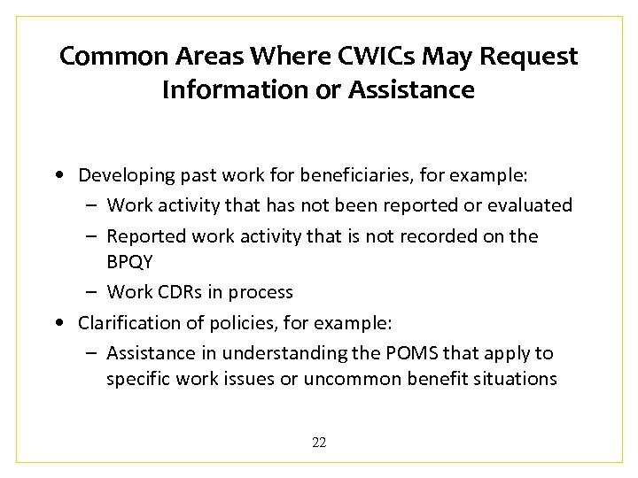 Common Areas Where CWICs May Request Information or Assistance • Developing past work for