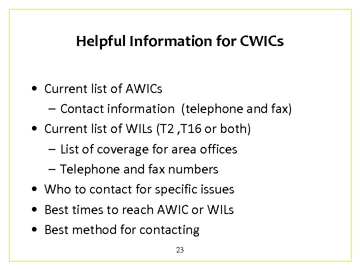 Helpful Information for CWICs • Current list of AWICs – Contact information (telephone and