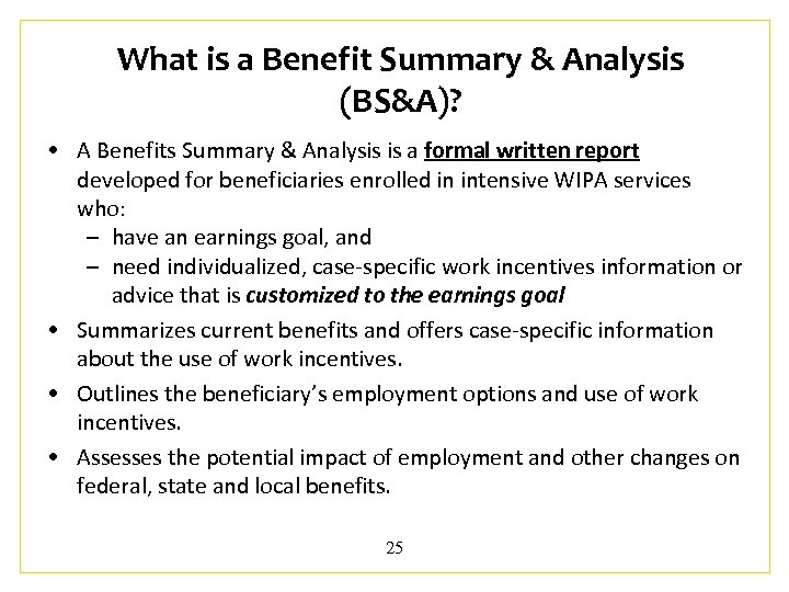 What is a Benefit Summary & Analysis (BS&A)? • A Benefits Summary & Analysis