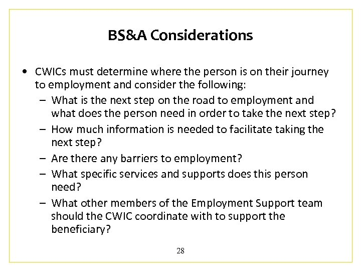BS&A Considerations • CWICs must determine where the person is on their journey to