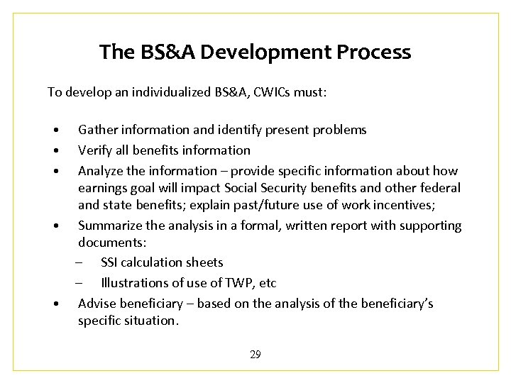 The BS&A Development Process To develop an individualized BS&A, CWICs must: • • •