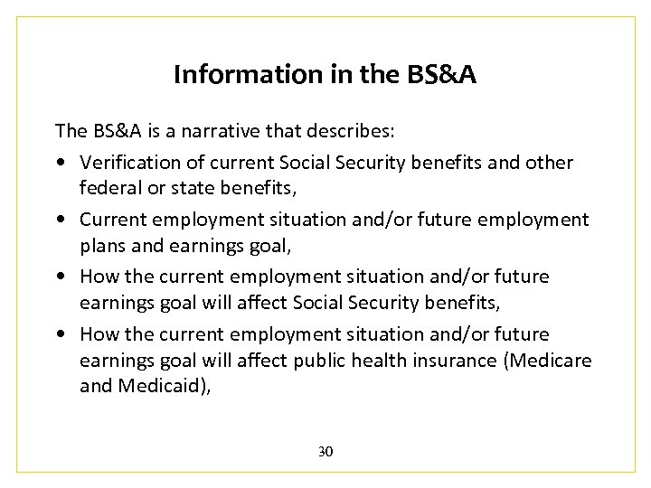 Information in the BS&A The BS&A is a narrative that describes: • Verification of