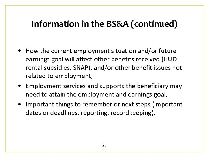 Information in the BS&A (continued) • How the current employment situation and/or future earnings