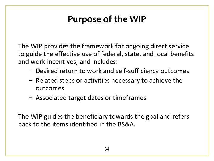 Purpose of the WIP The WIP provides the framework for ongoing direct service to