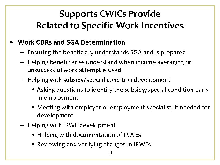 Supports CWICs Provide Related to Specific Work Incentives • Work CDRs and SGA Determination